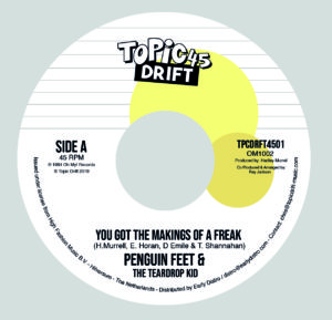 Penguin Feet & The Teardrop Kid - You Got The Making Of a Freak / Get Ugly  1