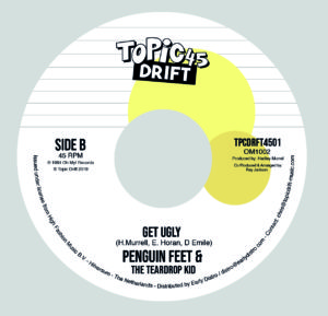 Penguin Feet & The Teardrop Kid - You Got The Making Of a Freak / Get Ugly  2